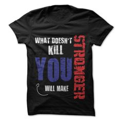 (Good T-Shirts) Make you stronger - Buy Now...