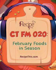 CT FM 020: February Foods In Season via @recipethis
