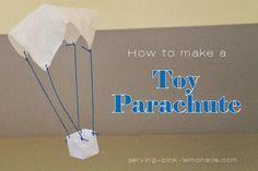 make a toy parachute with paper basket