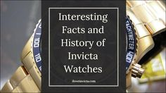 Interesting Facts and History of Invicta Watches