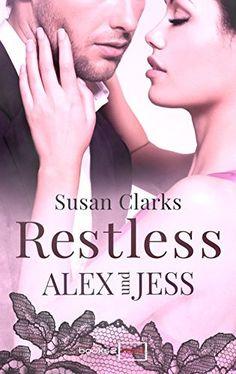Restless: Alex und Jess von Susan Clarks, http://www.amazon.de/dp/B00WJOA2LW/ref=cm_sw_r_pi_dp_vAW7vb0GT1C84