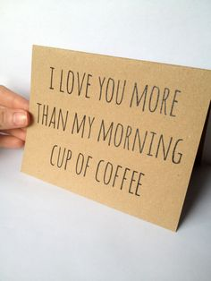 I Love You More Than Coffee - Recycled Valentine Card. $4.00, via Etsy.  And that's a lot