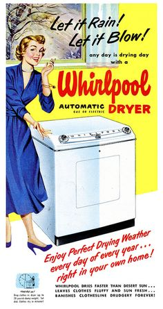 Vintage Advertising : wow a dryerdon't have to hang the laundry on the linewhat will they t Old Advertisements, Retro Advertising, Retro Ads, Vintage Signs, Vintage Ads, Vintage Posters, Vintage Food, Vintage Housewife, 1950s Housewife