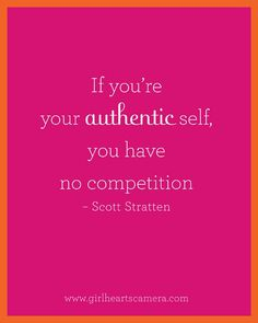 Be authentic, be original!
