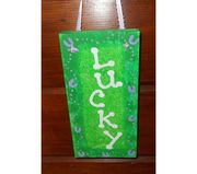 """St. Patty's Day """"Lucky"""" handpainted creation! Hangs with ribbon! $19.99"""