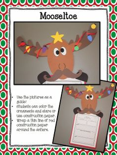 Adorable Mooseltoe craft & making connections activity! Christmas Writing, Preschool Christmas, Christmas Books, Christmas Themes, Preschool Winter, 2nd Grade Christmas Crafts, Classroom Crafts, Classroom Activities, Classroom Fun