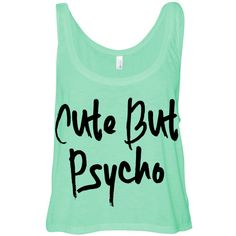 Cropped Tank Top Cute but Psycho Funny Summer Outfit Beach Tank Ladies... ($15) ❤ liked on Polyvore