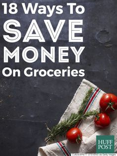 18 Ways To Save Money On Groceries