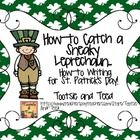 Have you ever figured out how to catch a sneaky Leprechaun?  Well I bet your students have!  Let them tell you with this simple How-to writing activity. This one is FREE!!