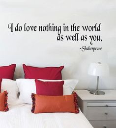 """I do love nothing in the world as well as you."" Wall Decal - Benedick from Much Ado About Nothing by William Shakespeare"