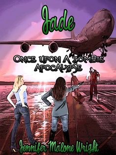 Once Upon A Zombie Apocalypse Jade's Story