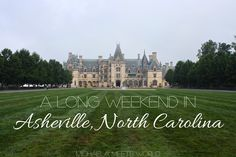 Things to do during a long weekend in Asheville, North Carolina!