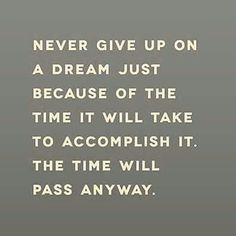 Never give up on a dream...