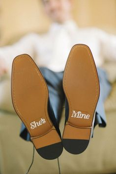 """she's mine"" shoes - cute touch for the groom"