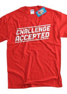 01865da6 Challenge Accepted Tshirt Funny T-Shirt Tee Shirt Mens Womens Ladies Youth  Kids Geek Funny