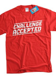 Challenge Accepted Tshirt Funny TShirt Tee Shirt by IceCreamTees, $14.99