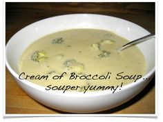 Cream of Broccoli Soup!