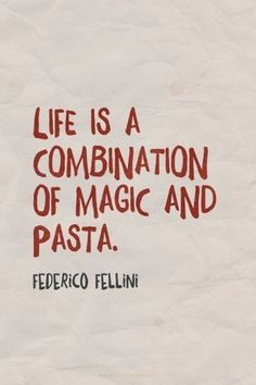 """""""Love is a combination of magic and pasta"""" - Federico Fellini love quote; food and love quote Great Quotes, Quotes To Live By, Me Quotes, Inspirational Quotes, Funny Quotes, Funny Cooking Quotes, Girl Quotes, Quotes About Food, Quotes About Magic"""