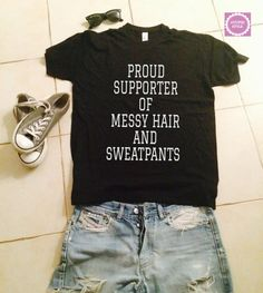 proud supporter of messy hair and sweatpants by stupidstyle