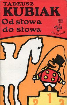 """""""Od słowa do słowa"""" Tadeusz Kubiak Cover by Jan Młodożeniec (Mlodozeniec) Book series Biblioteka Stańczyka Published by Wydawnictwo Iskry 1978"""