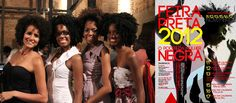 Feira Preta (Brazil's Black Expo) 2012 in São Paulo celebrates the power and empowerment of black women.