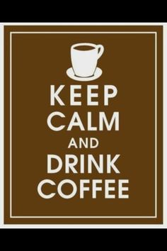 keep calm drink coffee- there's no keeping calm for me if I'm drinking regular coffee! LOL :-) Maybe this should say Keep Calm and Drink Decaf! I Love Coffee, Coffee Art, My Coffee, Coffee Drinks, Coffee Cups, Coffee Shop, Coffee Time, Coffee Poster, Coffee Lovers