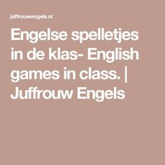 Engelse spelletjes in de klas- English games in class. | Juffrouw Engels