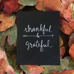 A personal favorite from my Etsy shop https://www.etsy.com/listing/467306502/thankful-grateful-chalkboard-art-print