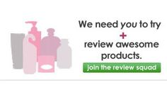 review squad - We need you to try + review awesome products. join the review squad