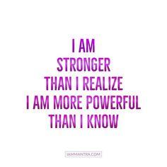 Todays Mantra: I AM stronger than I realize. I AM more powerful than I know. #iam #mantra #iammantra #stronger #powerful #selflove #selfempowerment #empowerment #affirmation #meditation #intention #prayer #vibration #lawofattraction #zen #dailymantra #yoga