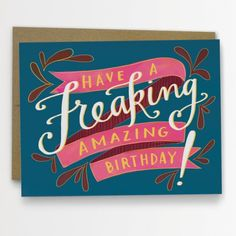 freaking amazing birthday card from Pink Olive - $5.25