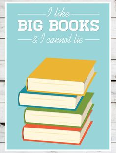 """i like big books and i cannot lie"" print"