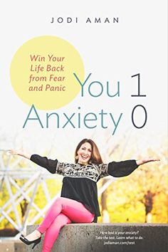 Amazon You 1 Anxiety 0 Win Your Life Back From Fear And Panic EBook Jodi Aman Kindle Store