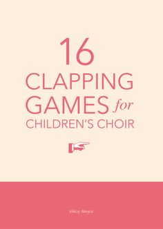 16 fun hand-clapping games for children's choir - great for a gathering activity or quick change-of-pace in the middle of rehearsal! | @ashleydanyew