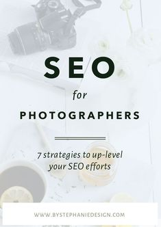 SEO for Photographers - 7 simple ways to leverage both on and off-site techniques to pump up your Search Engine Optimization efforts - By Stephanie Design