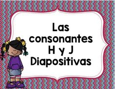 Las consonantes H y J has 10 PowerPoints with diferent skills for your students to practice or review the letters and syllables. One of them is for your students to practice the letter formation. These can be use according to teacher needs.Enjoy!