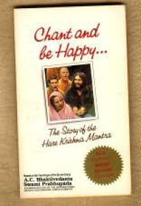 Chant and be Happy. The story of the Hare Krishna Mantra