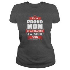 I'm A Proud Mom Of A Freaking Awesome Son T Shirt #gift #ideas #Popular #Everything #Videos #Shop #Animals #pets #Architecture #Art #Cars #motorcycles #Celebrities #DIY #crafts #Design #Education #Entertainment #Food #drink #Gardening #Geek #Hair #beauty #Health #fitness #History #Holidays #events #Home decor #Humor #Illustrations #posters #Kids #parenting #Men #Outdoors #Photography #Products #Quotes #Science #nature #Sports #Tattoos #Technology #Travel #Weddings #Women