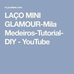 LAÇO MINI GLAMOUR-Mila Medeiros-Tutorial- DIY - YouTube