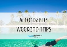 Affordable Weekend Trips