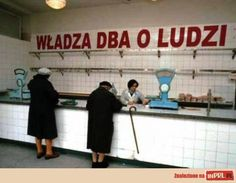 """communism do not come back! a shop in Poland in the end of communism era; The sign says: """"the government cares about the people""""- classic communist propaganda with empty shelves and no way to feed your family. Poland Country, In Soviet Russia, Communist Propaganda, Communism, My Heritage, Childhood Memories, Humor, Pictures, Photos"""