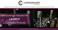How Leverage Helped Me Launch My Podcast - Communicator Academy Help Me, Coaching, Blogging, Product Launch, Messages, Writing, Learning, Tips, Red