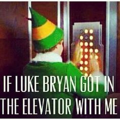 Luke Bryan...Yes!! You too?