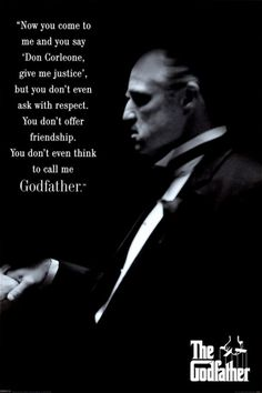 """Now you come to me and you say 'Don Corleone, give me justice', but you don't even ask with respect. You don't offer friendship. You don't even think to call me Godfather."" #TheGodfather"
