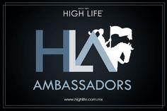 High Life, incluye en su círculo de amigos a un exclusivo grupo de embajadores de gran renombre: #HLAmbassadors.
