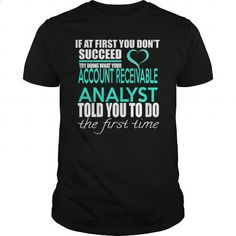 ACCOUNT RECEIVABLE ANALYST - IF YOU #shirt #T-Shirts. PURCHASE NOW => https://www.sunfrog.com/LifeStyle/ACCOUNT-RECEIVABLE-ANALYST--IF-YOU-Black-Guys.html?id=60505