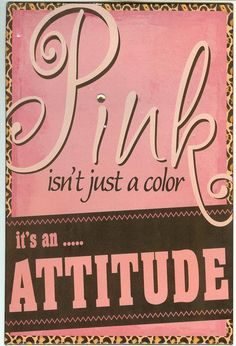 PINK isn´t just a color it´s an ATTITUDE! #werbewolke
