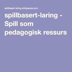 spillbasert-laring - Spill som pedagogisk ressurs