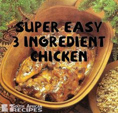 South African Recipes: SUPER EASY (Antionette Kruger) going to do what one person suggested and sub apricot jam for the syrup. It sounds strange, but its really good! South African Dishes, South African Recipes, 3 Ingredient Chicken, Easy Cooking, Cooking Recipes, Oven Dishes, Onion Soup, International Recipes, 1 Cup