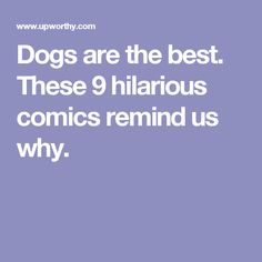 Dogs are the best. These 9 hilarious comics remind us why.